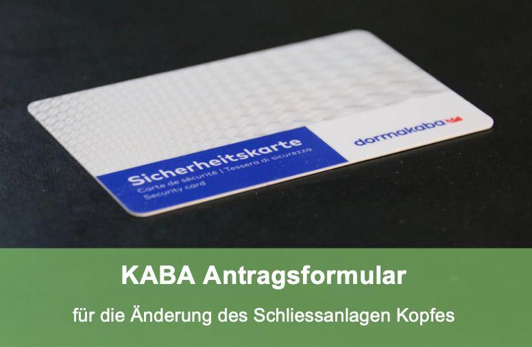 KABA Antragsformular für die Änderung des Schliessanlagenkopfes