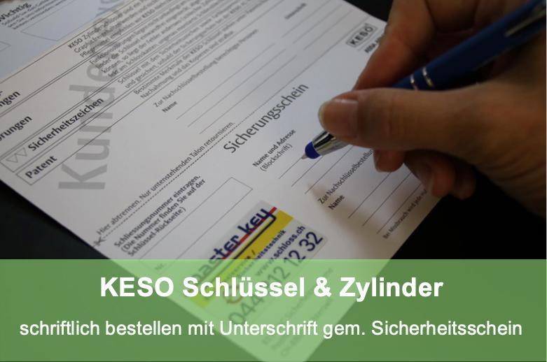 Schlüsseldienst Zürich Schlüssel oder Zylinder Bestellung Keso schriftlich mit Unterschrift gemäss Sicherheitsschein